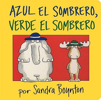 Azul El Sombrero, Verde El Sombrero / Blue Hat, Green Hat By Boynton, Sandra/ Palacios, Argentina