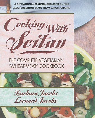 Cooking With Seitan By Jacobs, Barbara/ Jacobs, Leonard