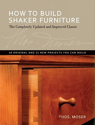 How to Build Shaker Furniture By Moser, Thomas