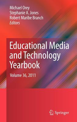 Educational Media and Technology Yearbook By Orey, Michael (EDT)/ Jones, Stephanie A. (EDT)/ Branch, Robert Maribe (EDT)